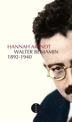 Walter Benjamin [nouvelle édition] de HANNAH ARENDT