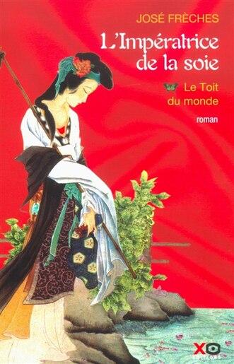 IMPERATRICE DE LA SOIE T1 -TOIT..MONDE by Jose Freches
