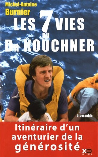 7 VIES DU DR KOUCHNER -LES by Michel-Antoine Burnier