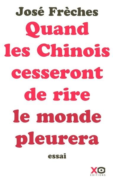 QUAND LES CHINOIS CESSERONT DE RIRE.. de Jose Freches