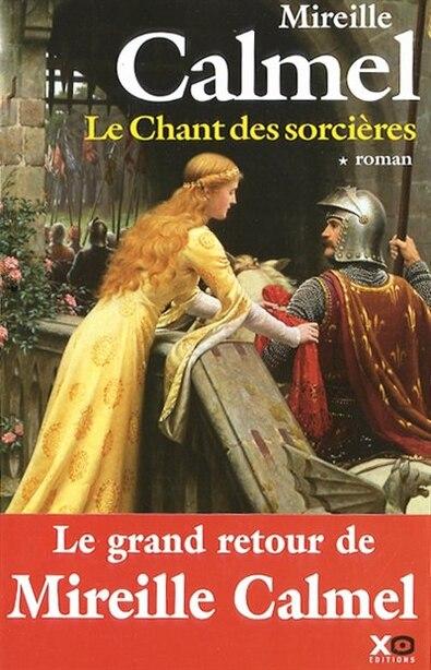 CHANT DES SORCIERES T1 -LE de Mireille Calmel
