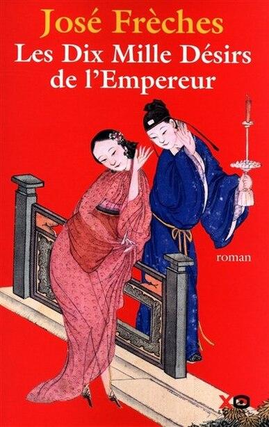 DIX MILLE DESIRS DE L'EMPEREUR -LES de Jose Freches