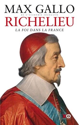 Richelieu Le rouge-sang du cardinal by MAX GALLO