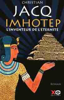 IMHOTEP, L'INVENTEUR DE L'ETERNITE de Christian Jacq