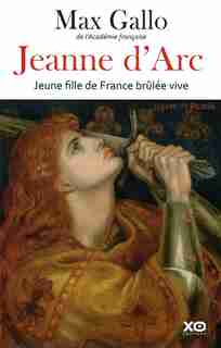 JEANNE D'ARC -JEUNE FILLE DE FRANCE... de MAX GALLO
