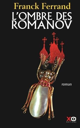 OMBRE DES ROMANOV -L' by FRANCK FERRAND