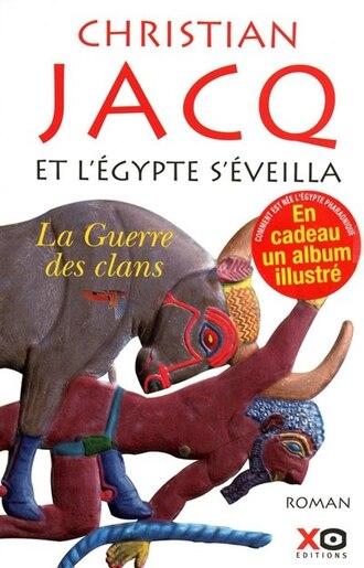 ET L'EGYPTE S'EVEILLA T1 -GUERRE CLANS: Volume 1, La guerre des clans by Christian Jacq