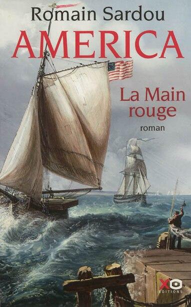 AMERICA T2 -LA MAIN ROUGE de Romain Sardou