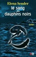 SANG DES DAUPHINS NOIRS -LE