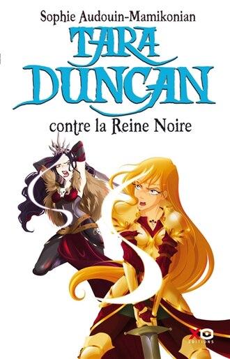 TARA DUNCAN T9 -CONTRE LA REINE NOIRE de Sophie Audouin-Mamikonian