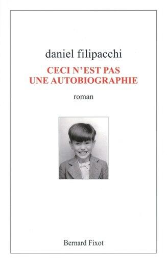 Ceci n'est pas une autobiographie by Daniel Filipacchi
