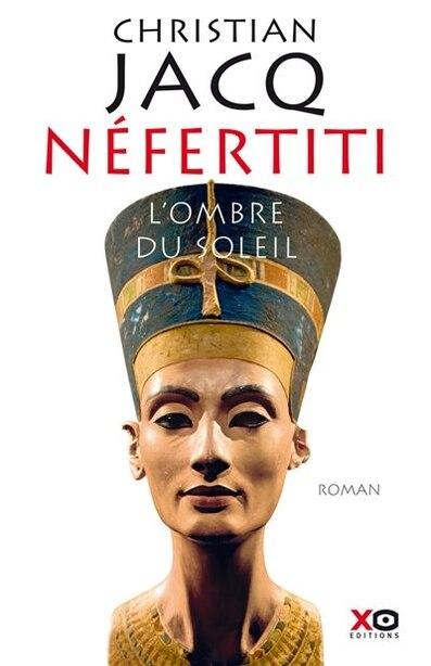 Néfertiti L'ombre du soleil de Christian Jacq