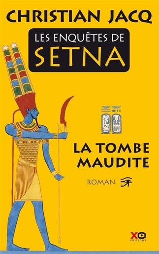 Setna le magicien t1 La tombe maudite by Christian Jacq