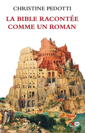 La bible comme un roman by CHRISTINE PEDOTTI