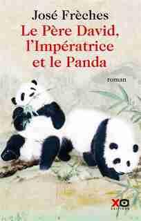 Père David l'impératrice et le panda de José Frèches