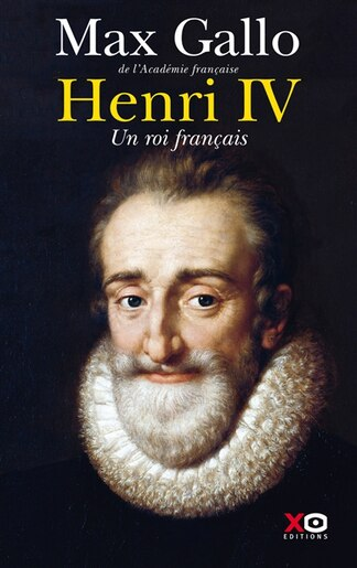 Henry IV by MAX GALLO
