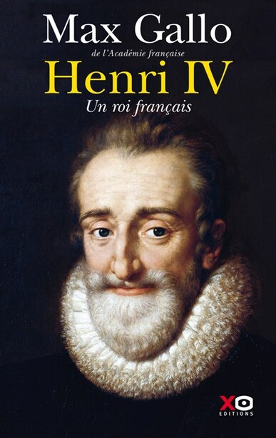 Henry IV de MAX GALLO