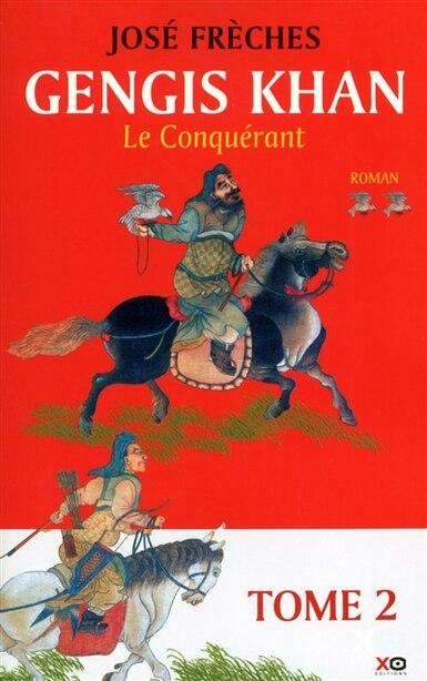 Gengis Khan Le conquérant de José Frèches