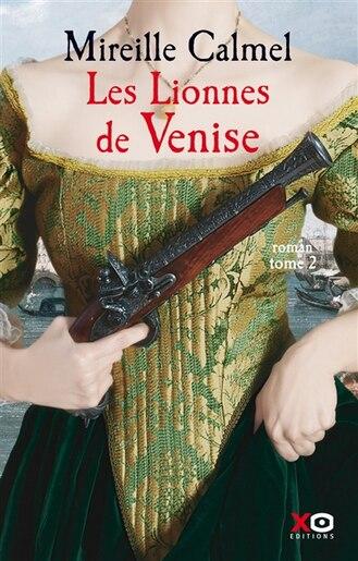 Les lionnes de Venise t2 by Mireille Calmel