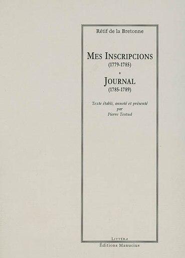 Mes inscripcions - Journal by Retif De La Bretonne