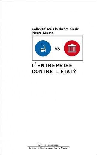 Entreprise contre l'État (L') by Pierre Musso