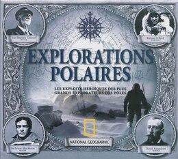 Book Explorations polaires : les exploits héroïques des plus grands explorateurs des pôles by Beau Riffenburg