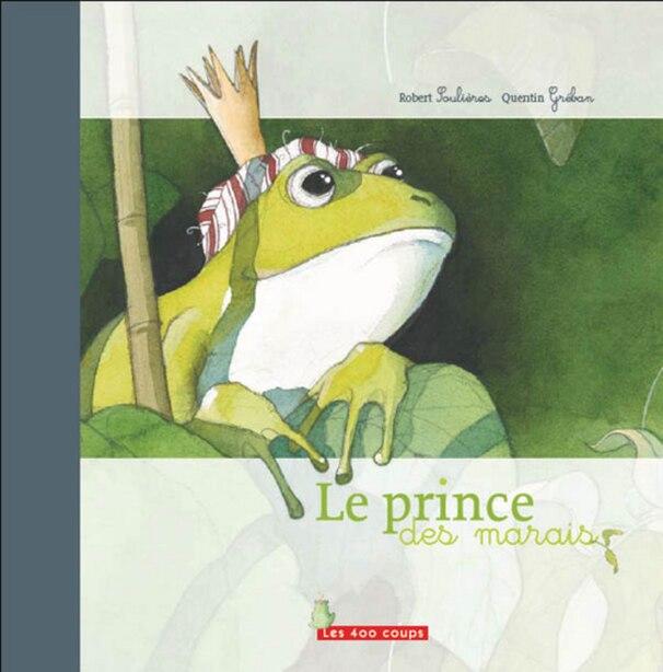 Le Prince des marais [nouvelle édition] by Robert Soulières