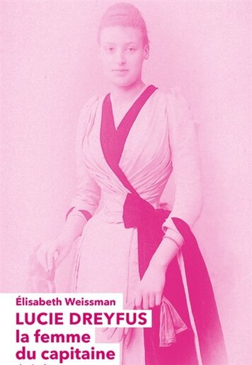 Lucie Dreyfuss la femme du capitaine de Elizabeth Weissmann