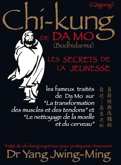 Chi-Kung de Damo: Les secrets de la jeunesse by Yang Jwing-Ming