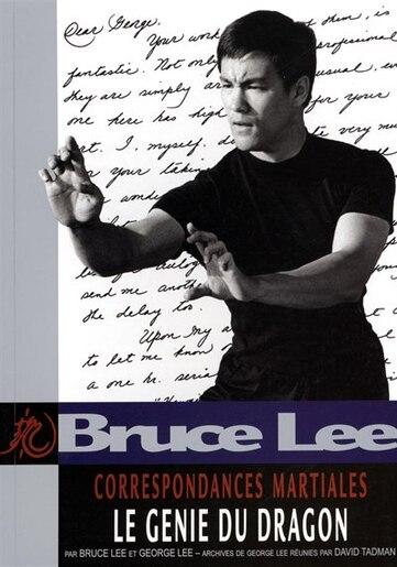 Correspondances martiales : Le génie du dragon by Bruce Lee