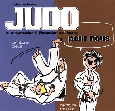 Judo pour nous 03 : Ceinture bleue, ceinture marron N.E. by Claude Fradet