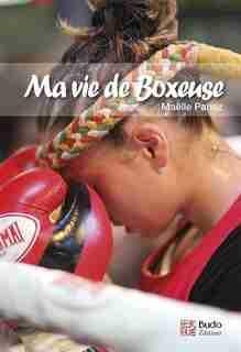 Ma Vie De Boxeuse by Maëlle Pariez