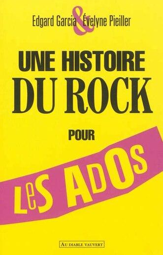 Une histoire du rock pour les ados by Edgard Garcia