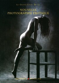 GRAND LIVRE NOUVELLE PHOTO EROTIQUE