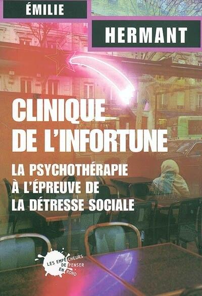 Clinique de l'infortune by Émilie Hermant