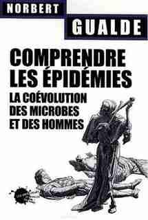 Comprendre les épidémies by Norbert Gualde