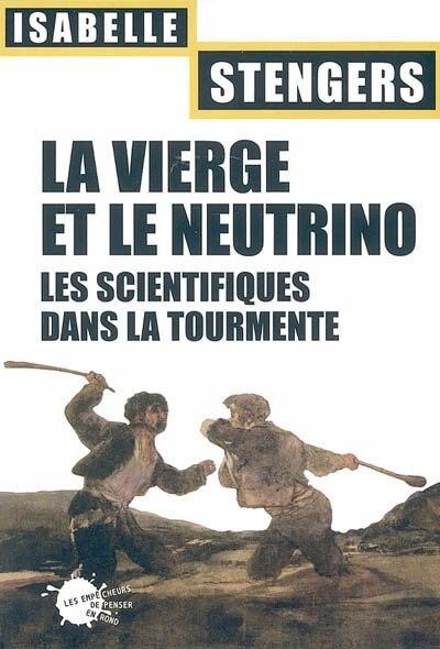 Vierge et le neutrino (La) by Isabelle Stengers