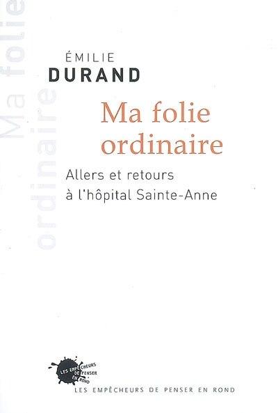 Ma folie ordinaire by Emilie Durand