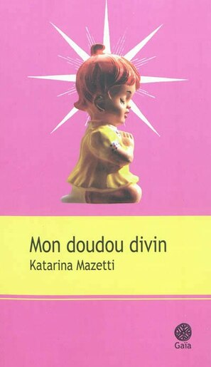Mon doudou divin by Katarina Mazetti