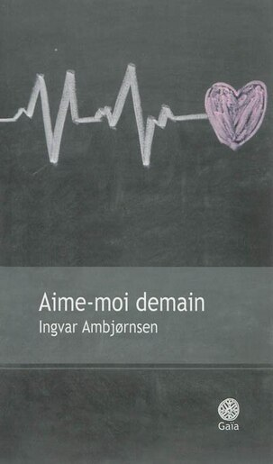 Aime-moi demain de Ingvar Ambjornsen