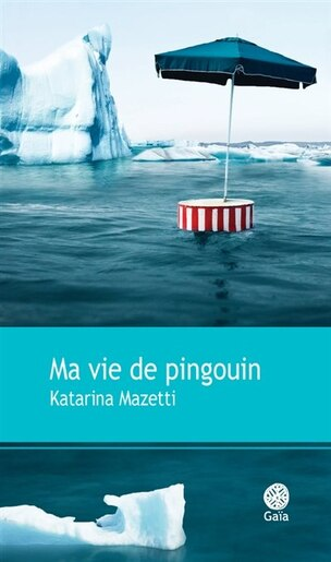 Ma vie de pingouin by Katarina Mazetti