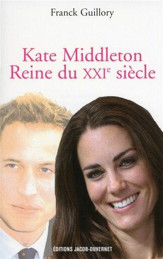 Kate Middleton, reine du XXIème siècle by Franck Guillory