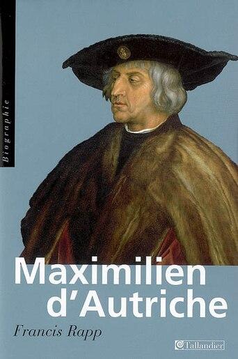 Maximilien d'Autriche by Francis Rapp