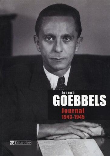 Journal, 1943-1945 de Joseph Goebbels