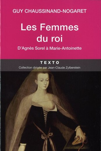 Femmes du roi (Les) by Guy Chaussinand-nogaret