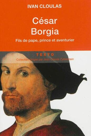 César Borgia by Ivan Cloulas