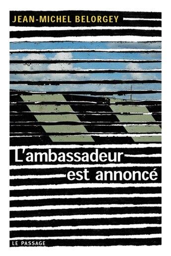 Ambassadeur est annoncé (L') by Jean-Michel Belorgey