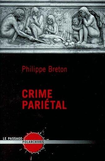 Crime pariétal de Philippe Breton