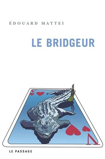 Bridgeur (Le) de Edouard Mattei