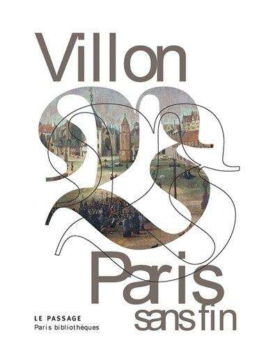 Villon: Paris sans fin by Jean Dérens
